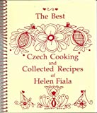 The Best Czech Cooking and Collected Recipes of Helen Fiala