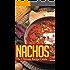 Nachos :The Ultimate Recipe Guide