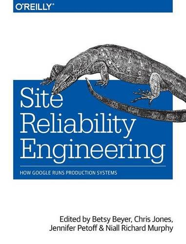 Site Reliability Engineering: How Google Runs Production Systems (Tapa Blanda)