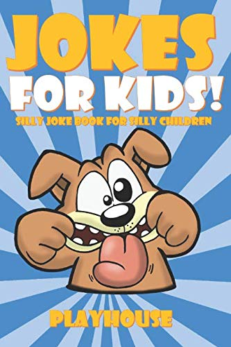 Jokes For Kids: Silly Joke Book for Kids Ages 5-12