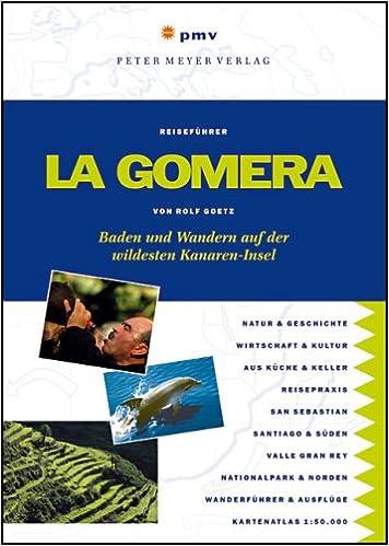 ff8843f47cdc2f La Gomera  Baden und Wandern auf der wildesten Kanaren-Insel  Amazon.de   Rolf Goetz  Bücher