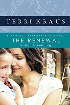 The Renewal: A Project Restoration Novel (Project Restoration Series Book 2) by [Kraus, Terri]