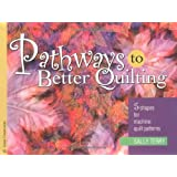 Pathways To Better Quilting: 5 Shapes for Machine Quilt Patterns (Golden Threads Series)