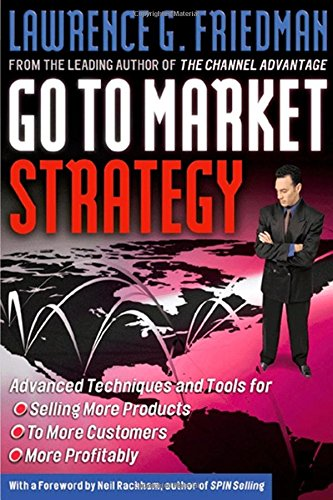 Go To Market Strategy: Advanced Techniques and Tools for Selling More  Products to More Customers More Profitably | Amazon.com.br