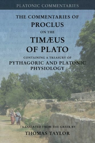 Proclus: Commentary on the Timaeus of Plato: Containing a Treasury of Pythagoric and Platonic Physiology [two volumes in one]