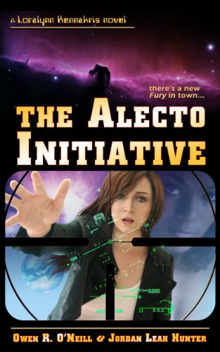 Book: The Alecto Initiative (Loralynn Kennakris) by Owen R. O'Neill & Jordan Leah Hunter