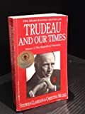 Trudeau and Our Times, Stephen Clarkson and Christina McCall, 0771054165