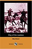 The Way of the Lawless, Max Brand, 1406589527
