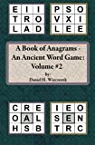 A Book of Anagrams - An Ancient Word Game: Volume 2