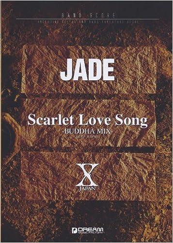 バンドスコア X JAPAN JADE/Scarlet Love Song -BUDDHA MIX