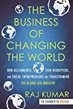 img - for The Business of Changing the World: How Billionaires, Tech Disrupters, and Social Entrepreneurs Are Transforming the Global Aid Industry book / textbook / text book
