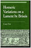 Homeric Variations on Lament by Briseis, Casey Due, 0742522199