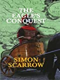 The Eagle's Conquest, Simon Scarrow, 078625114X