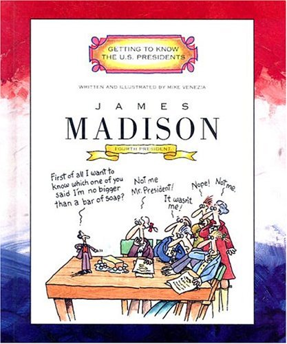 Download James Madison: Fourth President 1809-1817 (Getting to Know the U.S. Presidents) pdf