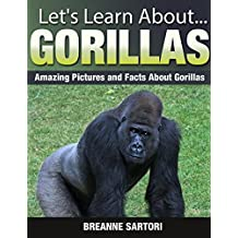 Gorillas: Amazing Pictures and Facts About Gorillas (Let's Learn About)