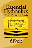 Essential Hydraulics: Fluid Power - Basic (Volume 2)