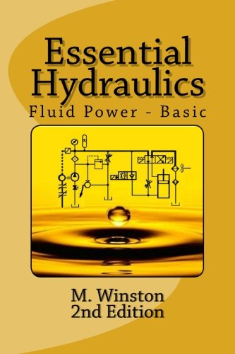 Essential Hydraulics: Fluid Power - Basic (Volume (Hydraulic Fluid Power)