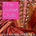The Juliet Club: A Novel | Suzanne Harper