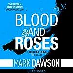 Blood & Roses: Beatrix Rose, Book 3   Mark Dawson