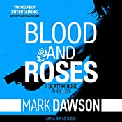Blood & Roses: Beatrix Rose, Book 3 | Mark Dawson