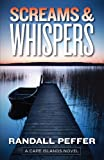 Image of Screams & Whispers (A Cape Island Novel)