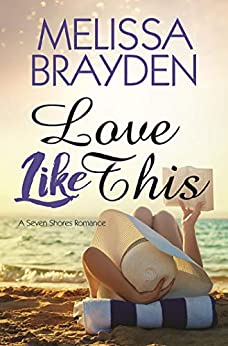 Love Like This (Seven Shores Romance) by [Brayden, Melissa]