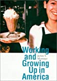 Working and Growing up in America, Jeylan T. Mortimer, 0674009231