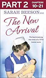 The New Arrival: Part 2 of 3: The Heartwarming True Story of a 1970s Trainee Nurse