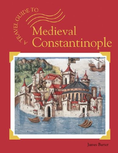 Download Medieval Constantinople (A Travel Guide To...) ebook