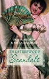 The Steepwood Scandal (Volume 4): AND An Unconventional Duenna (Steepwood Scandals Collection)