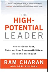 The High-Potential Leader: How to Grow Fast, Take on New Responsibilities, and Make an Impact Kindle Edition