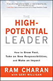 The High-Potential Leader: How to Grow Fast, Take on New Responsibilities, and Make an Impact (J-B US non-Franchise Leadership)