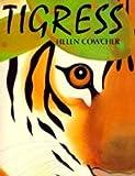 Tigress, Helen Cowcher, 1840590300