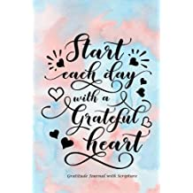 Start Each Day with a Grateful Heart: Gratitude Journal with Bible Verses and Inspirational Quote: Large Print Gratitude Journal with Daily Scriptures:Gifts for Women/Teens/Seniors