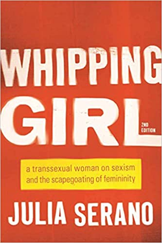 Whipping girl a transsexual woman on sexism and the scapegoating whipping girl a transsexual woman on sexism and the scapegoating of femininity annotated edition edition kindle edition fandeluxe Choice Image