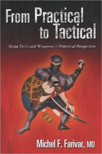 From Practical to Tactical: Ninja Tools and Weapons: A ...