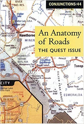 Conjunctions: 44, An Anatomy Of Roads: The Quest Issue ... on
