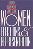 Women, Elections, and Representation, R. Darcy and Susan Welch, 0803216963