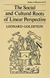 The Social and Cultural Roots of Linear Perspective, Goldstein, Leonard, 0930656520