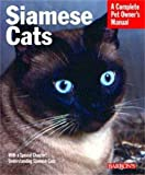 Siamese Cats (Complete Pet Owner's Manual)