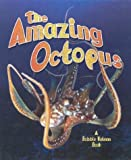 The Amazing Octopus, Bobbie Kalman and Rebecca Sjonger, 0778712990