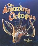 The Amazing Octopus, Bobbie Kalman and Rebecca Sjonger, 0778712990