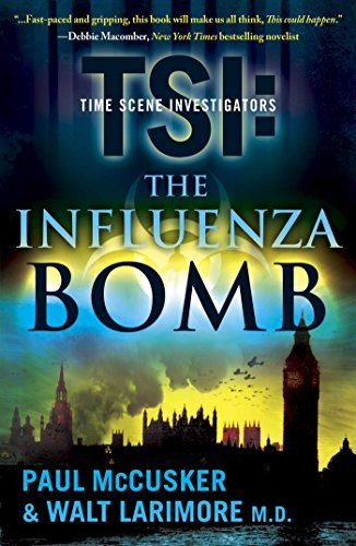 The Influenza Bomb: A Novel (TSI Book 2) by [Larimore, Walt, McCusker, Paul]