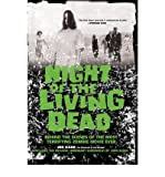 Front cover for the book Night of the Living Dead: Behind the Scenes of the Most Terrifying Zombie Movie Ever by Joe Kane