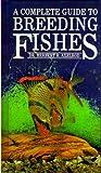 Breeding Aquarium Fishes, Herbert R. Axelrod, 0866222561