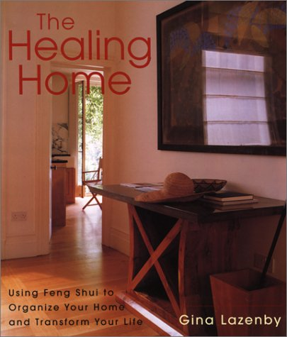 The Healing Home: Using Feng Shui to Organize Your Home and Transform Your Life by Brand: The Lyons Press