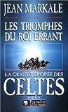 La Grande Epopée des Celte, tome 4: Les Triomphes du roi errant