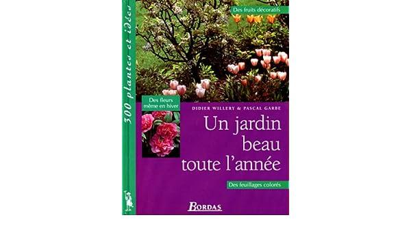 Un jardin beau toute l\'année: 9782040272340: Amazon.com: Books