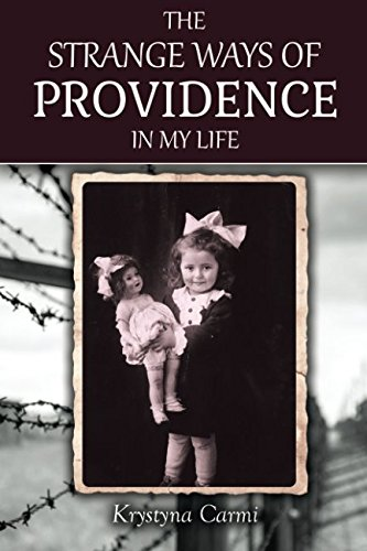 The Strange Ways of Providence In My Life (An Amazing WW2 Survival Story (A Jewish Girl's Holocaust Book Memoir)) (Was The Help Based On A True Story)