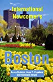 International Newcomer's Guide to Boston, Karen Rudnick and Anne P. Copeland, 0967293413